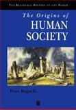 The Origins of Human Society, Bogucki, Peter, 1577181123