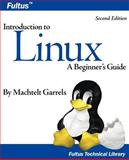 Introduction to Linux : (2nd Edition), Garrels, Machtelt, 1596821124