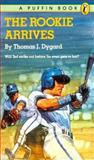 The Rookie Arrives, Thomas J. Dygard, 0140341129