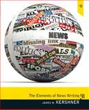 Elements of News Writing, Kershner, James W., 0205781128