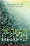 The Theory of Social Democracy, Meyer, Thomas, 0745641121
