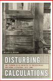 Disturbing Calculations : The Economics of Identity in Postcolonial Southern Literature, 1912-2002, Taylor, Melanie Benson, 0820331120
