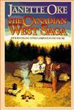 The Canadian West Saga, Janette Oke, 0884861120