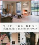 The 100 Best Interiors and Houses in Wood, Wim Pauwels, 9089441123