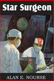 Star Surgeon, Alan E. Nourse, 1483701123