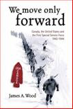We Move Only Forward, James A. Woods, 1551251124