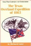 The Texas Overland Expedition of 1863, Richard Lowe, 188666112X