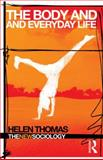 Body and Everyday Life, Thomas, Helen, 0415331129