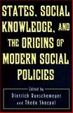 States, Social Knowledge, and the Origins of Modern Social Policies, , 069100112X