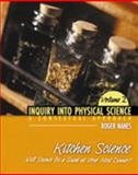 Inquiry into Physical Science : A Contextual Approach Volume 2: Kitchen Science: Will Science Be a Guest at Your Next Dinner?, Nanes, Roger, 0757501125