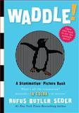 Waddle!, Rufus Butler Seder, 0761151125