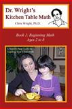 Dr. Wright's Kitchen Table Math, Chris Wright, 0982921128