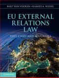 EU External Relations Law : Text, Cases and Materials, Van Vooren, Bart and Wessel, Ramses, 1107031125