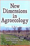 New Dimensions in Agroecology, Clements, David and Shrestha, Anil, 1560221127