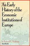 An Early History of the Economic Institutions of Europe, Nussbaum, Frederick L., 1587981122