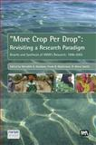 More Crop per Drop : Revisiting a Research Paradigm: Results and Synthesis of IWMI's Research 1996-2005, , 1843391120