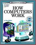 How Computers Work : Millennium Edition, White, Ron, 0789721120