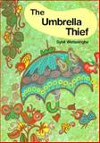 The Umbrella Thief, Sybil Wettasinghe, 091629112X