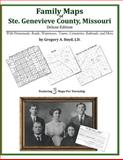 Family Maps of Ste. Genevieve County, Missouri, Deluxe Edition : With Homesteads, Roads, Waterways, Towns, Cemeteries, Railroads, and More, Boyd, Gregory A., 1420311123