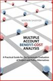Multiple Account Benefit-Cost Analysis, Shaffer, Marvin, 1442641126