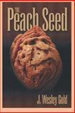 The Peach Seed, J. Gold, 1466401125