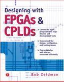 Designing with FPGAs and CPLDs, Zeidman, Bob, 1578201128