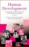 Human Development : An Introduction to the Psychodynamics of Growth, Maturity and Ageing, Rayner, Eric and Joyce, Angela, 158391112X