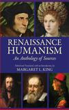 Renaissance Humanism : An Anthology of Sources, Margaret L. King, 1624661122