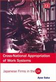 Cross-National Appropriation of Work Systems : Japanese Firms in the U. K., Saka, Ayse, 1843761122