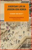Everyday Life in Joseon-Era Korea : Economy and Society, Organization of Korean Historians Staff, 9004261125