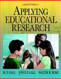 Applying Educational Research, Gall, Joyce P. and Borg, Walter R., 0136101135