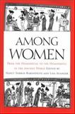 Among Women : From the Homosocial to the Homoerotic in the Ancient World, , 0292771134