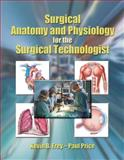 Surgical Anatomy and Physiology for the Surgical Technologist, Frey, Kevin B. and Price, Paul, 0766841138