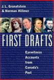 First Drafts, J. L. Granatstein and Norman Hillmer, 0887621139