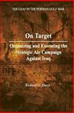 On Target: Organizing and Executing the Strategic Air Campaign Against Iraq, Richard Harding Davis, 1479331139