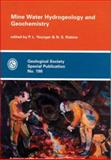 Mine Water Hydrogeology and Geochemistry, Paul L. Younger, 1862391130