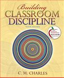 Building Classroom Discipline (with MyEducationLab), Charles, C. M., 013138113X