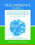 Field Experience Guide for Elementary and Middle School Mathematics : Teaching Developmentally, Bay-Williams, Jennifer M. and Karp, Karen S., 0132821133