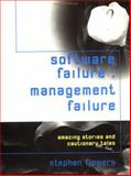 Software Failure : Amazing Stories and Cautionary Tales, Flowers, Stephen, 0471951137