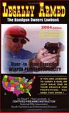 Legally Armed 2004 Edition : The Handgun Owners Lawbook, Landreth, Elbert T., Jr., 0972821139