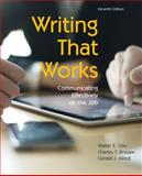Writing That Works : Communicating Effectively on the Job, Oliu, Walter E. and Brusaw, Charles T., 1457611139