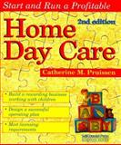 Start and Run a Home Day Care, Catherine M. Pruissen, 1551801132