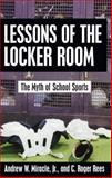 Lessons of the Locker Room, Andrew W. Miracle and C. Roger Rees, 1591021138