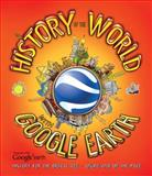A History of the World with Google Earth, Penny Worms, 1780971133