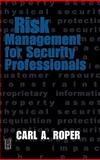 Risk Management for Security Professionals, Roper, Carl A., 0750671130