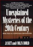 Unexplained Mysteries of the 20th Century, Bord, Janet and Bord, Colin, 0809241137