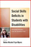Social Skills Deficits in Students with Disabilities, Nicole Myers, 1475801130