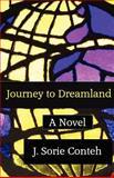 Journey to Dreamland, J. Conteh, 147740113X