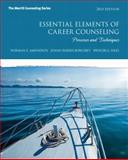 Essential Elements of Career Counseling : Processes and Techniques Plus NEW MyCounselingLab with Pearson EText -- Access Card, Amundson, Norman E. and Harris-Bowlsbey, JoAnn, 0133411133