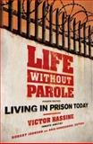 Life Without Parole : Living in Prison Today, Hassine, Victor, 0195341139